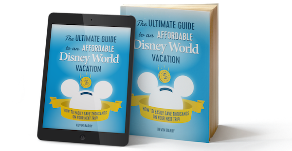 The Ultimate Guide to an Affordable Disney World Vacation